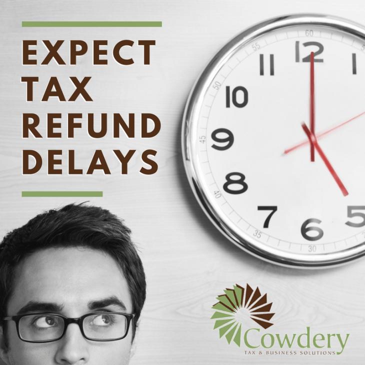 Expect Tax Refund Delays | CowderyTax.com