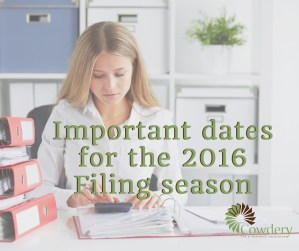 Important datesfor the 2016 Filing season | CowderyTax.com #taxes