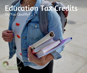 What are Education Tax Credits?   Cowdery Tax & Business Solutions #taxes