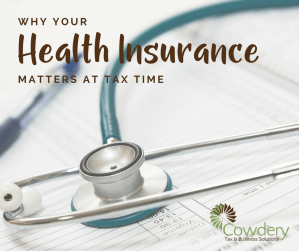 Why Health Insurance Matters at Tax Time | Cowdery Tax #taxes