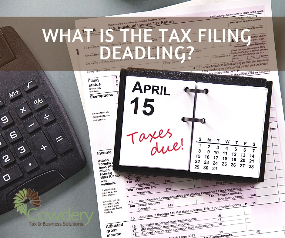 When is the Tax Fillig Deadline? | CowderyTax.com