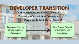 Developer Transition Maryland Condominiums and Homeowners Associations