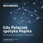 Neighbours: Gdy Polaczek spotyka Pepika. Rozmowa o Czechach i Polakach