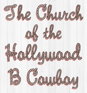 Church of the Hollywood B Cowboy (Stack Logo)