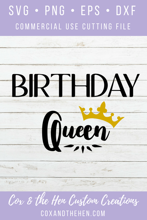 Birthday Queen Svg - Queen Svg - Birthday Svg - Crown Svg - Cricut - Cameo - Cutting File - Png Svg Dxf Eps - Commercial Use - coxandthehen