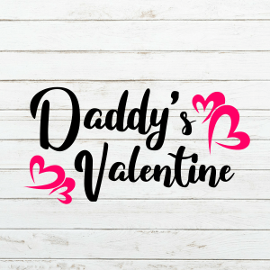 Daddy's Valentine SVG - Valentines Svg - Valentine's day - Valentine cutting file - Cricut - Cutting File - Png svg dxf eps - Commercial