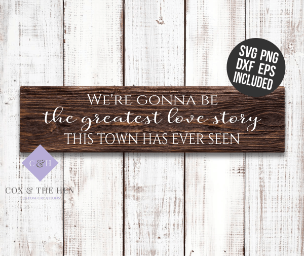 Greatest Love Story - Wedding Sign - Wedding Decor - Love Sign - Wood Sign SVG - Wood Sign Stencil - DIY Sign - Wood Sign Cut File