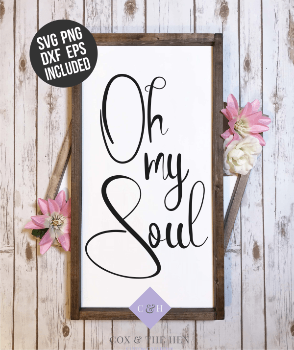 Oh my Soul Wood Sign Stencil - Wood Sign SVG - stencils for wood signs - Wood Sign Stencil - DIY Sign - Wood Sign Cut File -Farmhouse sign stencil