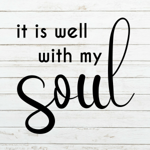 It is well with my Soul Wood Sign Stencil - Wood Sign SVG - stencils for wood signs - Wood Sign Stencil - Wood Sign Cut File - Farmhouse sign stencil