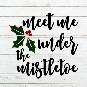 Meet me under the Mistletoe SVG - christmas stencil for wood sign - mistletoe svg - christmas svg - christmas wood sign stencil - christmas sign