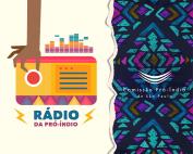 Rádio da Pró-Índio - Ep. 2
