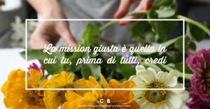 La tua mission, ossia perché fai quello che fai