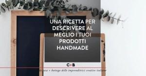 3 consigli per scrivere le descrizioni dei prodotti handmade