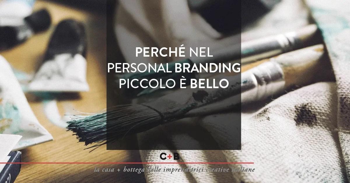 Perché nel personal branding piccolo è bello