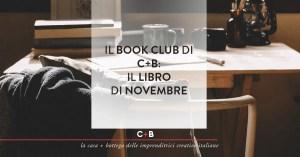 Il Book Club di C+B: il libro di novembre