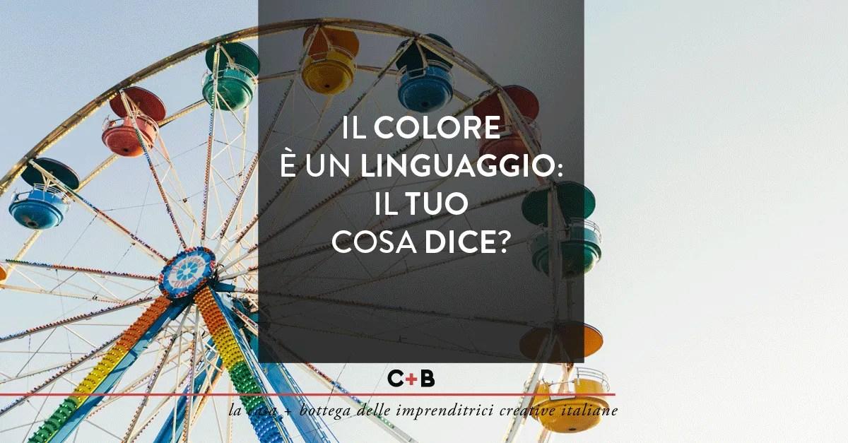 Il colore è un linguaggio: il tuo cosa dice?