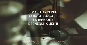 Email e avverbi: come abbassare la tensione e tenersi i clienti
