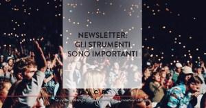 Newsletter: gli strumenti sono importanti