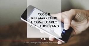 Cos'è il rep marketing e come usarlo per il tuo brand