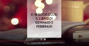 C+B Book Club: Il libro di gennaio e febbraio