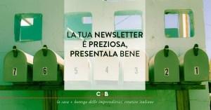 La tua newsletter è preziosa, presentala bene