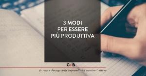 3 modi per essere più produttiva