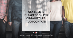 Le liste di Facebook: cosa sono, come usarle e perché