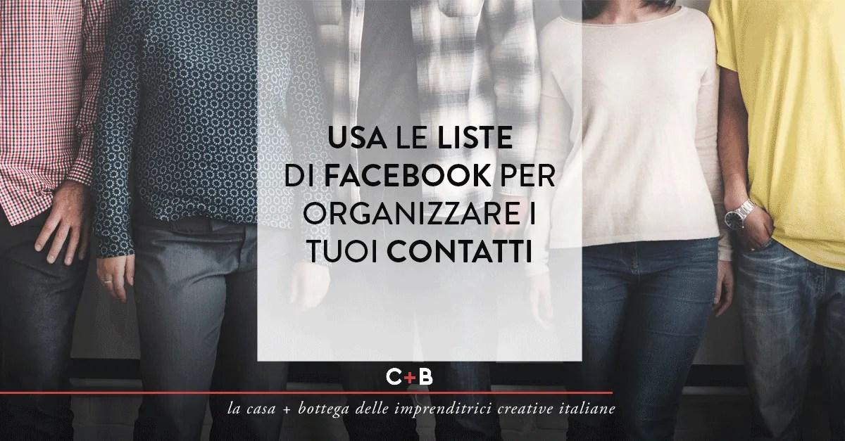 Usa le liste di Facebook per organizzare i tuoi contatti