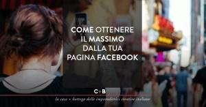 Come ottenere il massimo dalla tua pagina facebook