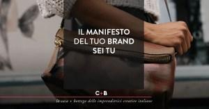 Il manifesto del tuo brand sei tu