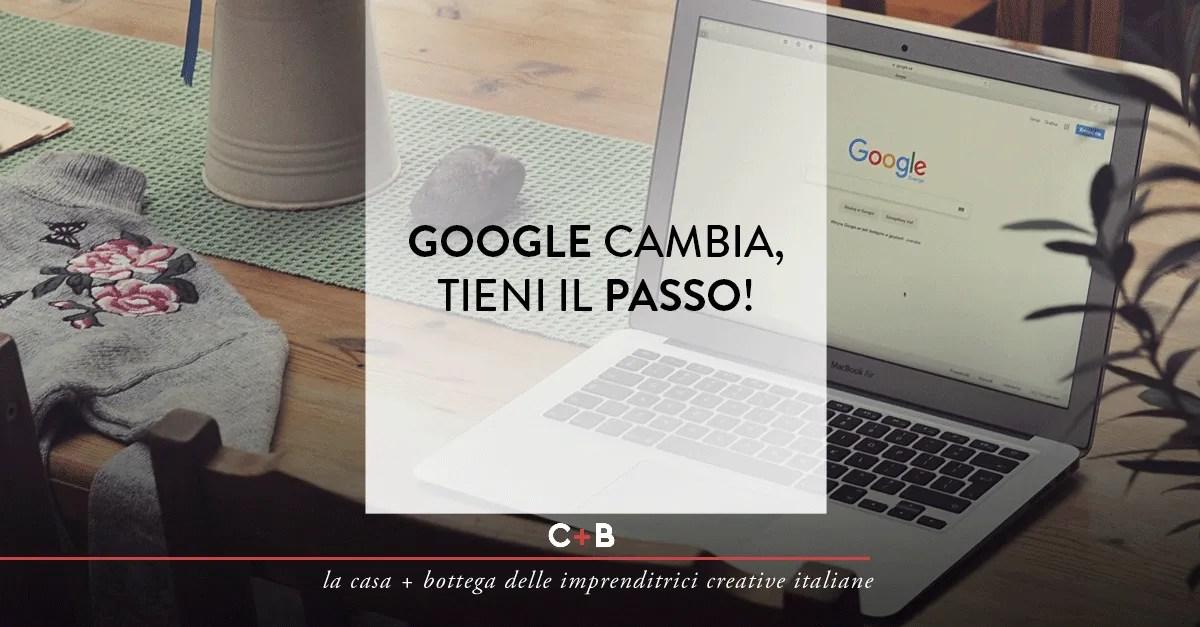Google cambia, tieni il passo!