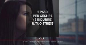 Controlla il tuo stress prima che questo controlli te (e la tua vita)!
