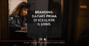 Branding: da fare prima di scegliere il logo