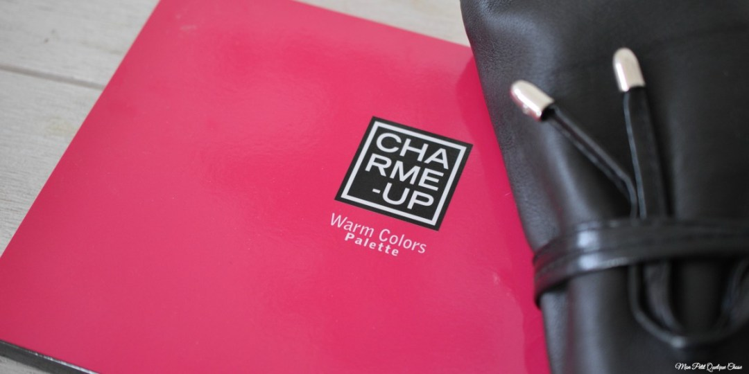 Ma découverte de la gamme Charme-Up - Mon Petit Quelque Chose
