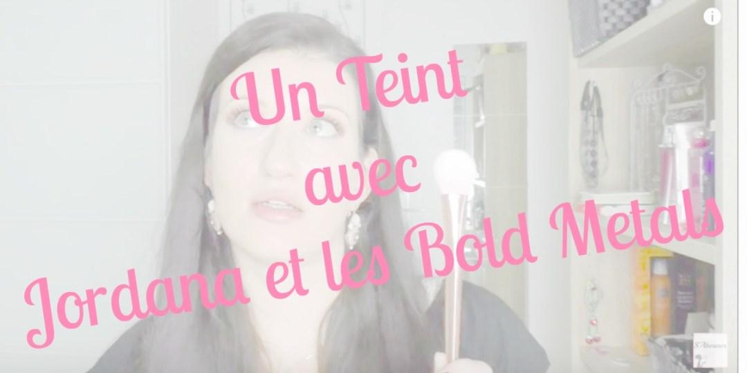 La Vidéo du Jour : Un Teint avec Jordana et les Bold Metals