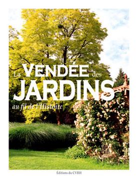 La Vendée des jardins au fil de l'histoire