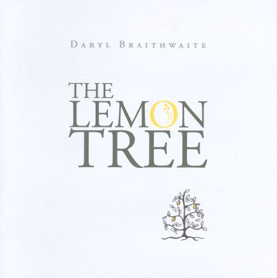 The Lemon Tree - Daryl Braithwaite | Songs, Reviews ...