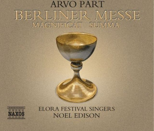 Arvo Part Berliner Messe Magnificat Summa