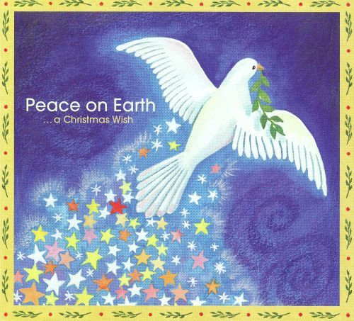 Peace On Earth A Christmas Wish Various Artists