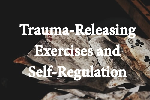 Tension and Trauma-Releasing Exercises and Self-Regulation