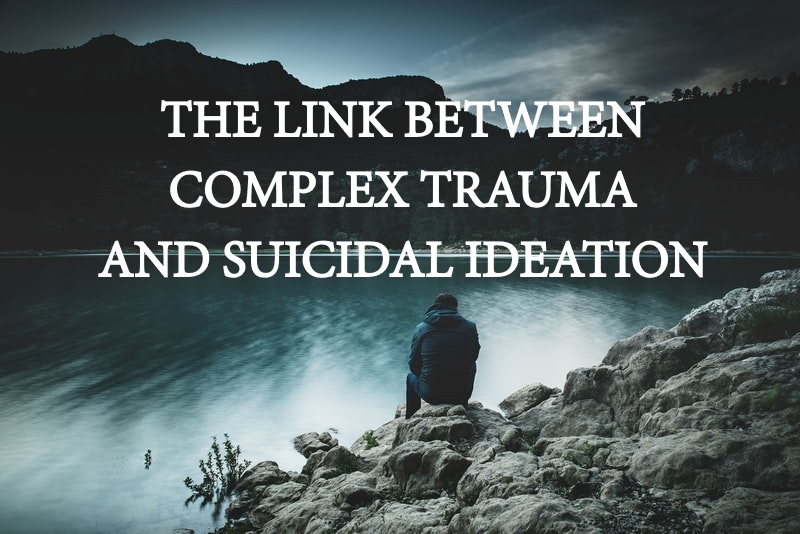 The Link Between Complex Trauma and Suicidal Ideation