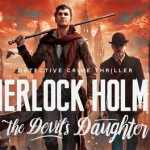 Sherlock Holmes The Devil's Daughter 3DM Crack PC Free Download