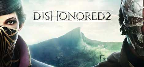 Dishonored 2 Crack for PC Free Download - CPY GAMES
