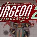 Surgeon Simulator 2 CPY Crack PC Free Download Torrent