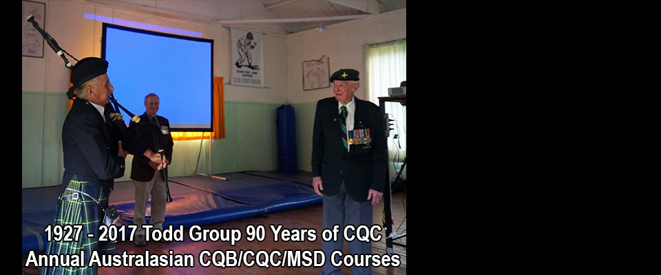 Todd Group CQC Training Provision 90th Anniversary Reunion and Annual Australasian CQB/CQC Course 2017