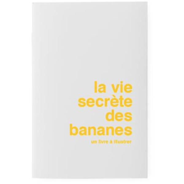 La Vie Secrète des Bananes