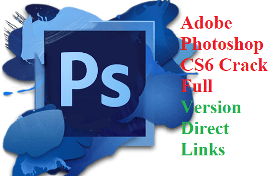 Adobe Photoshop CS6 Crack Full Version