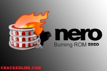 Nero Burning ROM 2021 Crack With Serial Key Latest Free Download