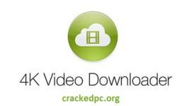 4k video downloader Crack 2022