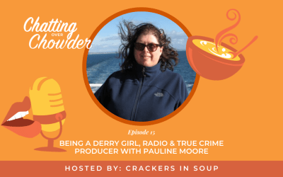 Being a Derry Girl, Radio & True Crime Producer with Pauline Moore